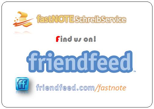fastNOTE SchreibService präsentiert auf friendfeed seine Schreibservice Dienstleistungen